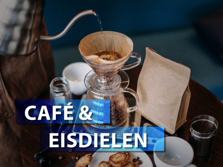 CAFES + EISDIELEN